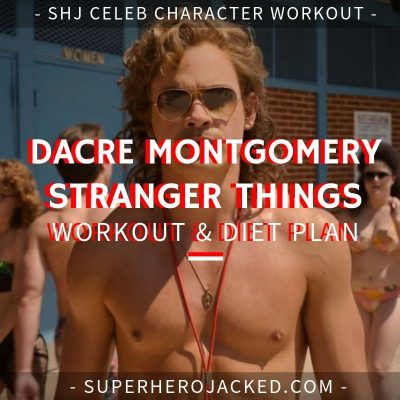Dacre Montgomery Stranger Things Workout and Diet