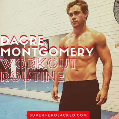 Dacre Montgomery Workout and Diet