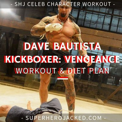Dave Bautista Kickboxer_ Vengeance Workout and Diet