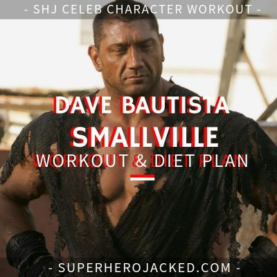 Dave Bautista Smallville Workout and Diet