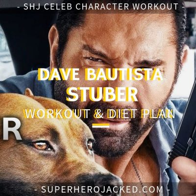 Dave Bautista Stuber Workout and Diet