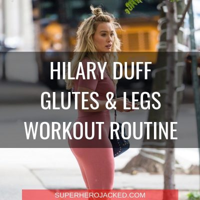 Hilary Duff Glutes & Legs Workout