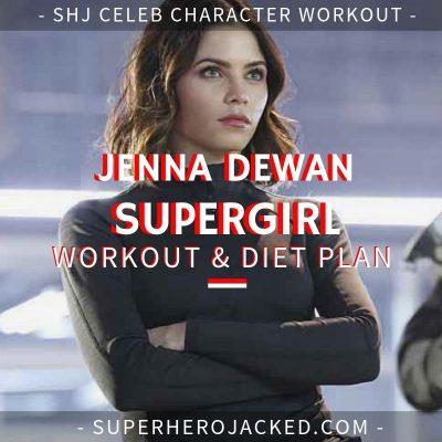 Jenna Dewan Supergirl Workout and Diet