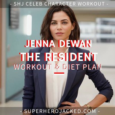 Jenna Dewan The Resident Workout and Diet