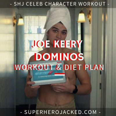 Joe Keery Dominos Workout and Diet