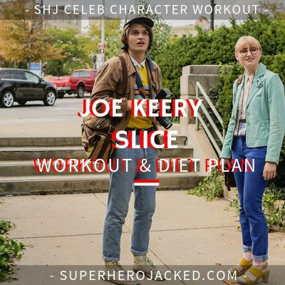 Joe Keery Slice Workout and Diet