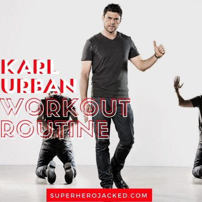 Karl Urban Workout Routine