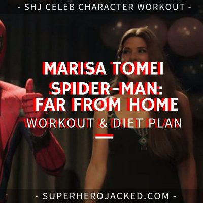 Marisa Tomei Spider-Man Far From Home Workout and Diet