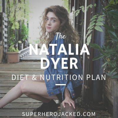 Natalia Dyer Diet and Nutrition