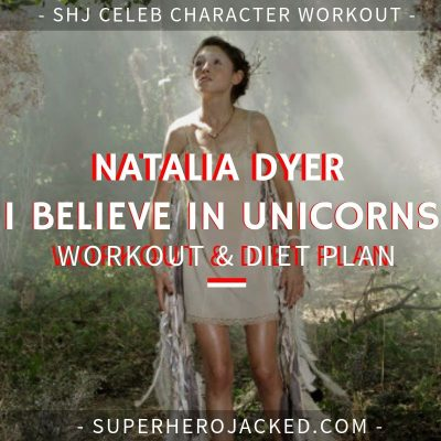 Natalia Dyer I Believe In Unicorns Workout and Diet