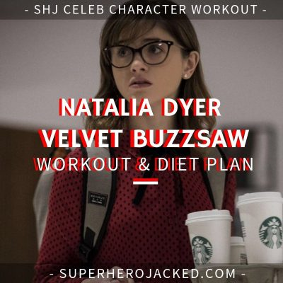 Natalia Dyer Velvet Buzzsaw Workout and Diet