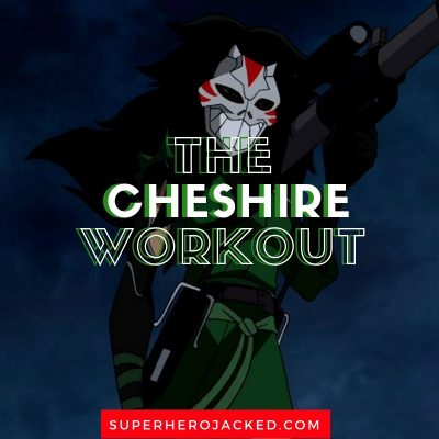 The Cheshire Workout Routine