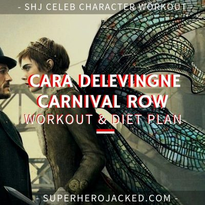 Cara Delevingne Carnival Row Workout and Diet