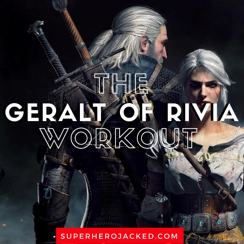 Geralt of Rivia Workout Routine: Train like Geralt from The
