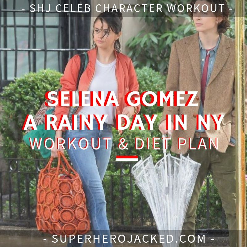 Selena Gomez A Rainy Day in New York Workout and Diet