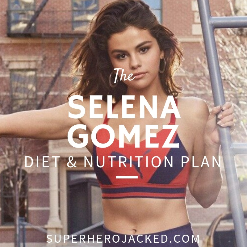 Selena Gomez Diet and Nutrition
