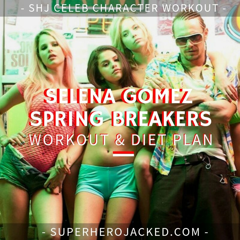 Selena Gomez Spring Breakers Workout and Diet
