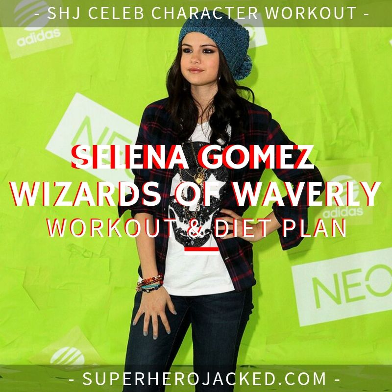 Selena Gomez Wizards of Waverly Place Workout and Diet