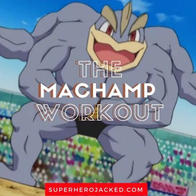 The Machamp Workout