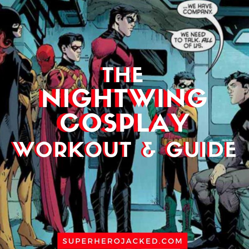Nightwing Workout And Cosplay Guide Train Like Dick Grayson