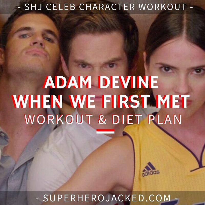 Adam Devine When We First Met Workout and Diet