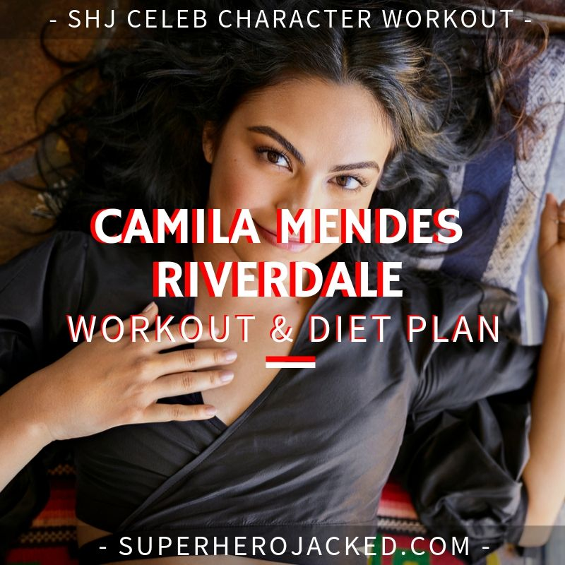 Camila Mendes Riverdale Workout and Diet