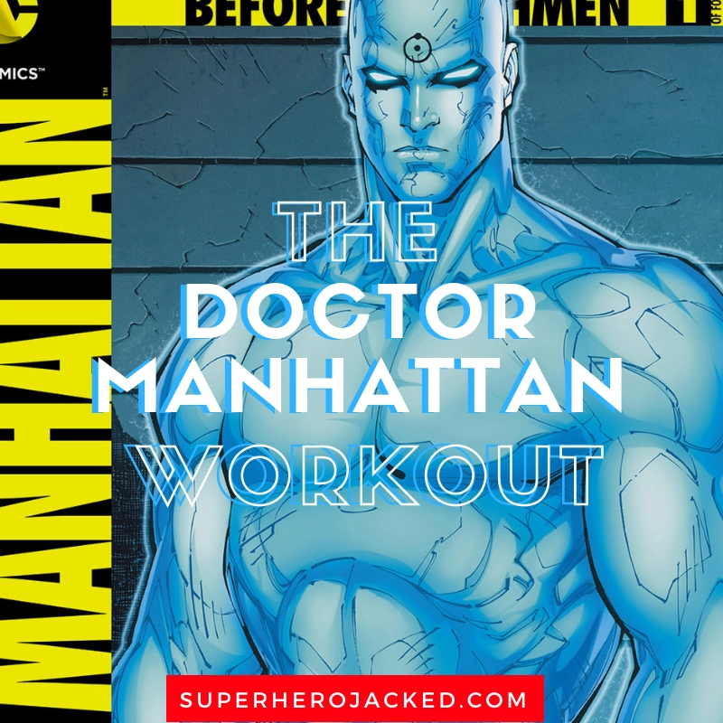 Doctor Manhattan Workout