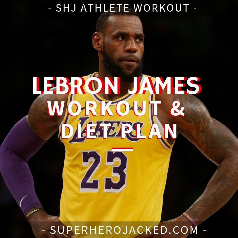 Lebron James Workout and Diet