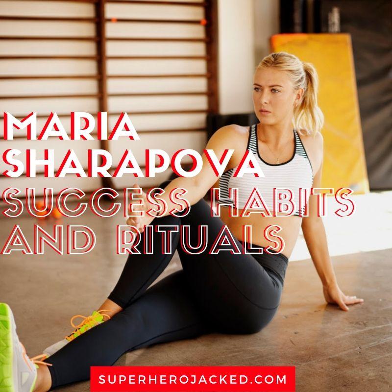 Maria Sharapova Success Habits and Rituals
