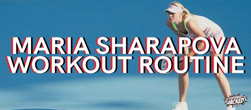 Maria Sharapova Workout Routine