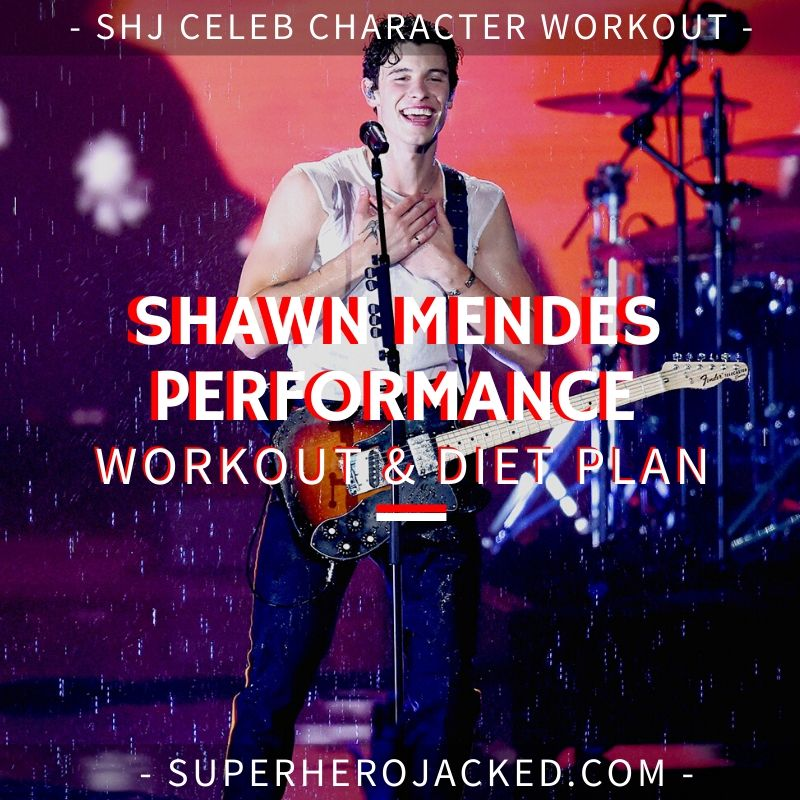 Shawn Mendes Performance Workout and Diet