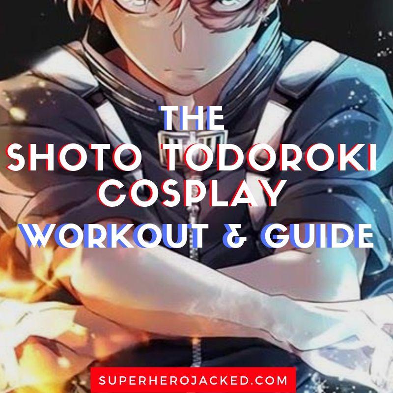 Shoto Todoroki Cosplay Workout and Guide (1)