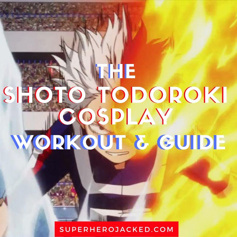 Shoto Todoroki Cosplay Workout and Guide (2)