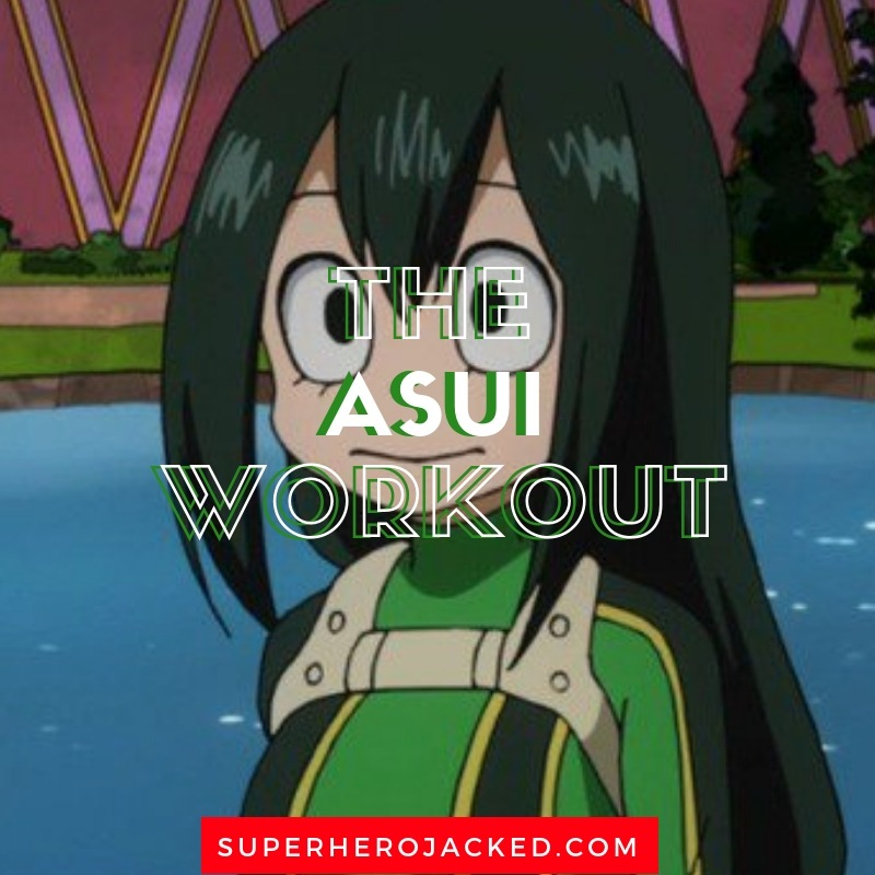 Asui Workout Routine Train Like Tsuyu Asui From My Hero