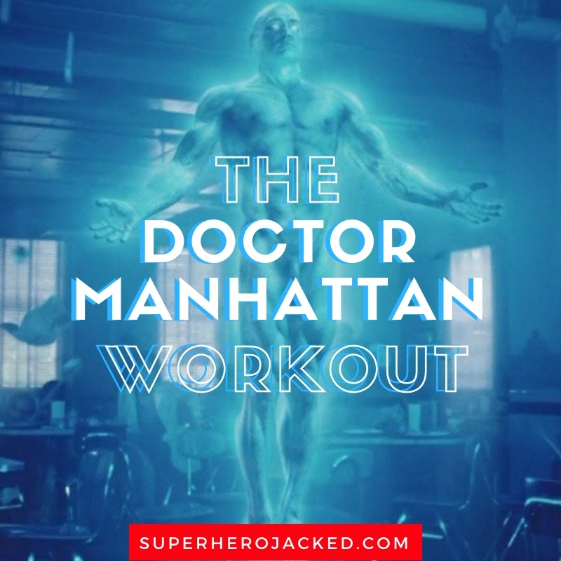 The Doctor Manhattan Workout Routine