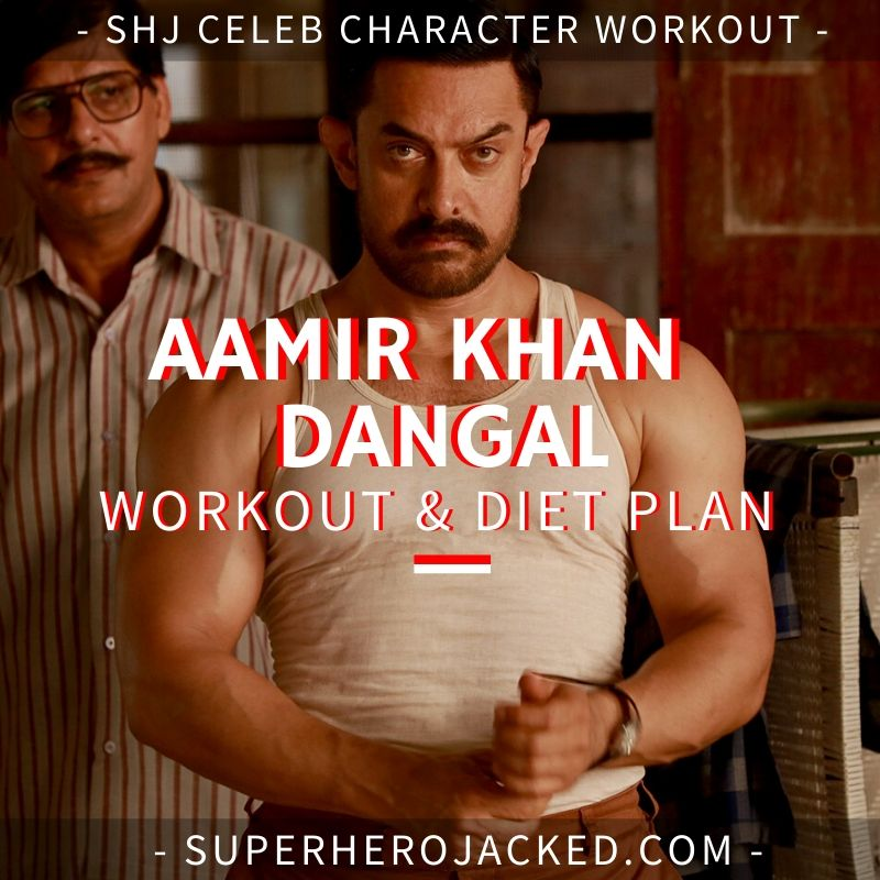 Aamir Khan Dangal Workout Routine and Diet Plan