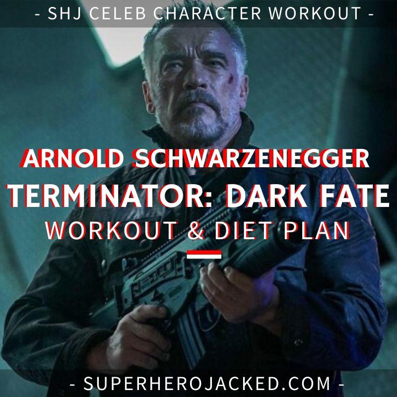 Arnold Schwarzenegger Terminator_ Dark Fate Workout and Diet