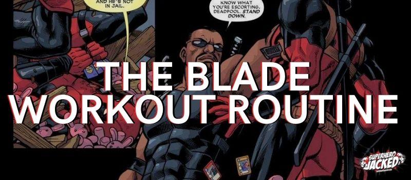 Blade Workout Routine