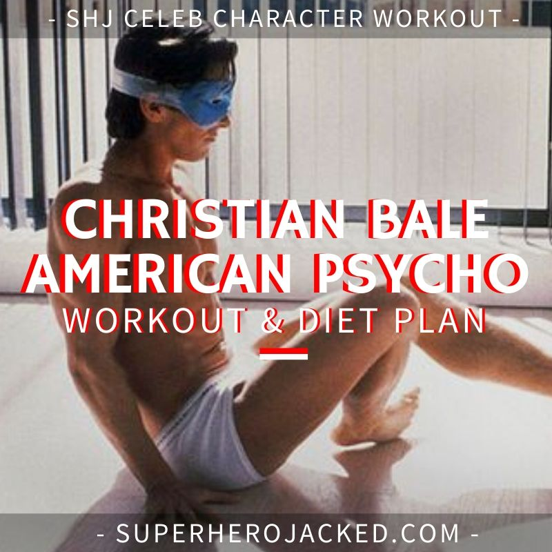 Christian Bale American Psycho Workout and Diet