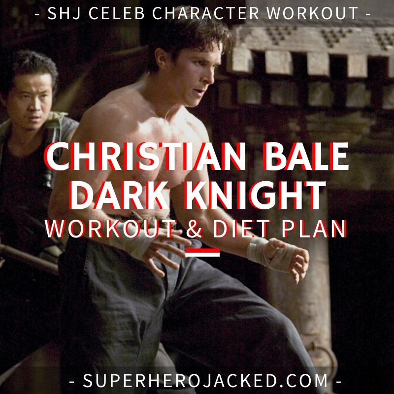 Christian Bale Dark Knight Workout and Diet