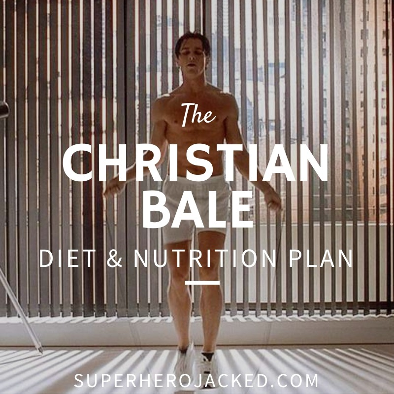 Christian Bale Diet and Nutrition