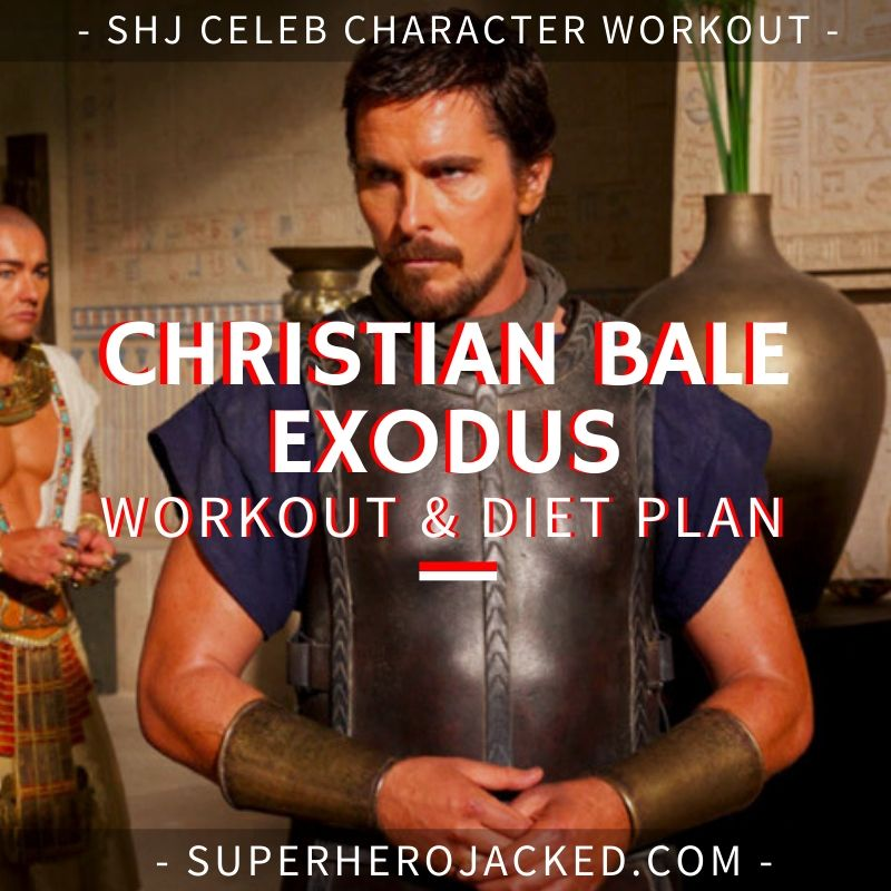 Christian Bale Exodus Workout and Diet