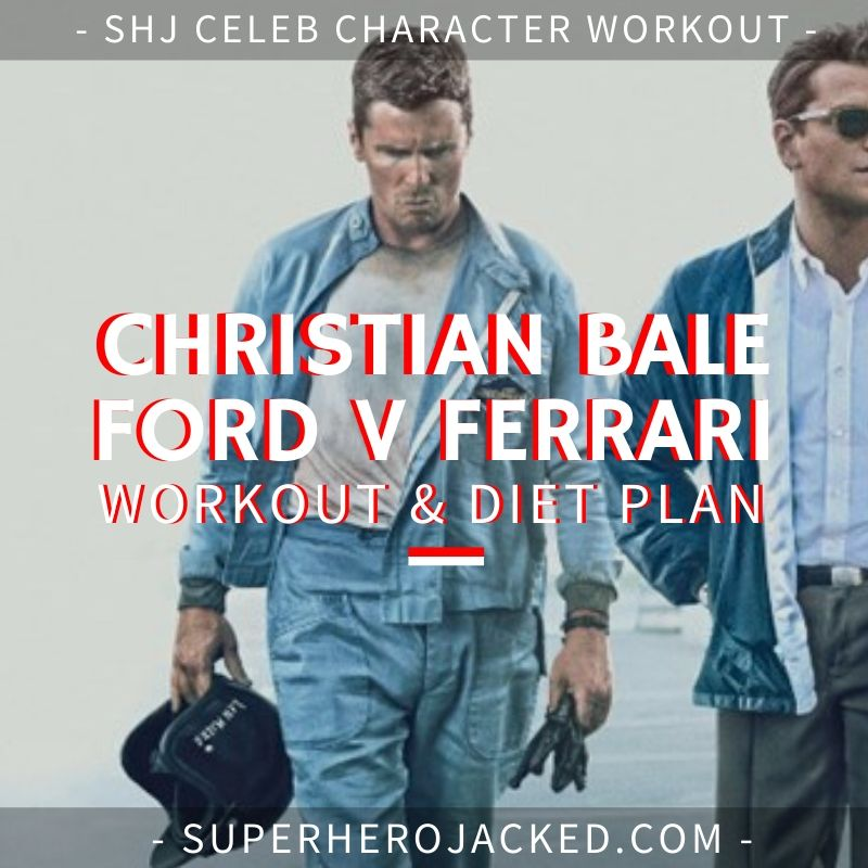 Christian Bale Ford v Ferrari Workout and Diet
