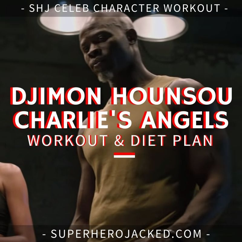Djimon Hounsou Charlie's Angels Workout Routine and Diet Plan