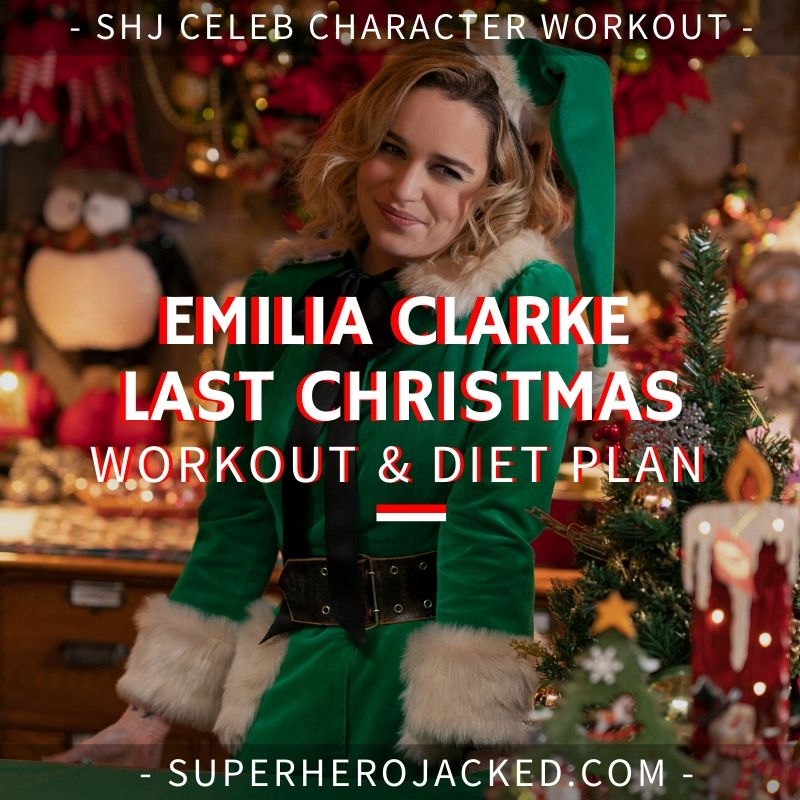 Emilia Clarke Last Christmas Workout and Diet