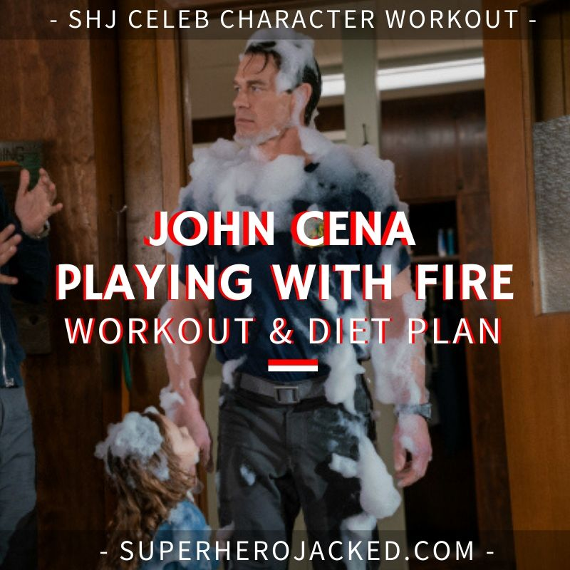 John Cena Playing With Fire Workout and Diet