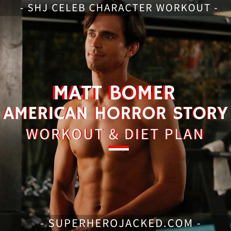 Matt Bomer American Horror Story Workout and Diet