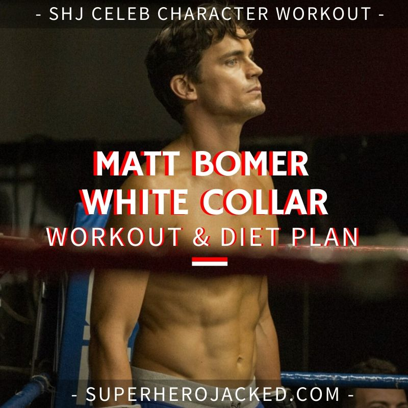 Matt Bomer White Collar Workout and Diet