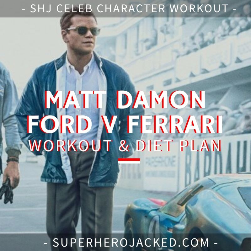 Matt Damon Ford v Ferrari Workout and Diet