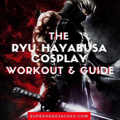 Ryu Hayabusa Cosplay Workout and Guide
